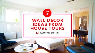 7 Wall Decor Ideas From House Tours | Apartment Therapy