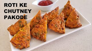 Roti Ke Crispy Chutney Pakode - Shallow Fried-PAKODE FROM LEFTOVER ROTI