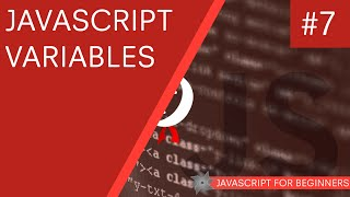 JavaScript Tutorial For Beginners #7 - JavaScript Variables