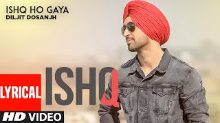 Ishq Ho Gaya (Full Lyrical Song) Diljit | Sachin Ahuja | Punjabi