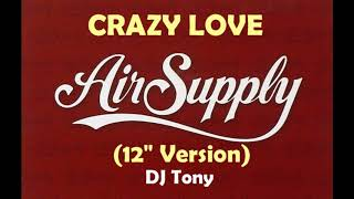 Air Supply - Crazy Love (12'' Version - DJ Tony)