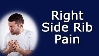 What's Causing My Right Side Rib Pain?  Costochondritis, Liver Pain,  Lung Disorders And More