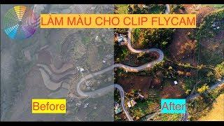 Hướng dẫn chỉnh màu, hậu kỳ clip quay từ Flycam (P3)