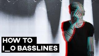How To I_o Basslines
