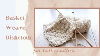 Knit Basket Weave Dishcloth - Beginner friendly stitch and a free pattern!