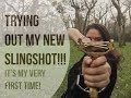 Trying Out My New Slingshot!