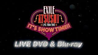 """EXILE ATSUSHI / 【2017.2.15発売決定!】EXILE ATSUSHI LIVE TOUR 2016 """"IT"""