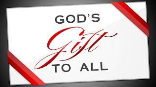 God\'s Gift to All