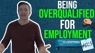 Being Overqualified For Employment