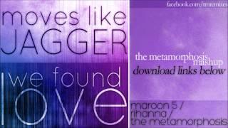 Moves Like Jagger / We Found Love (Maroon 5 / Rihanna) (The Metamorphosis Mashup)