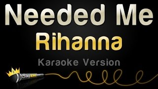 Rihanna - Needed Me (Karaoke Version)