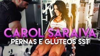 Carol Saraiva: Pernas e Glúteos SST