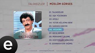 Vesaire (Müslüm Gürses) Official Audio #vesaire #müslümgürses - Esen Müzik