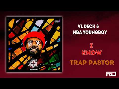 "VL Deck ft. NBA YoungBoy – ""I Know"""