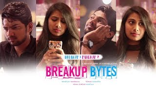 Breakup Bytes | Breakup Patchup | Breakup Series by Karthik Kotha | Bhargav | Sonali