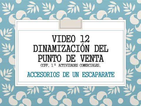 VIDEO 12  ACCESORIOS DE UN  ESCAPARATE