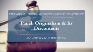Click to play: Panel: Originalism & Its Discontents