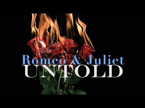Romeo and Juliet Untold