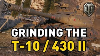 World of Tanks || Tips for Grinding the T-10 and 430 II