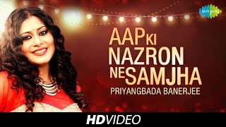 Aap Ki Nazron Ne Samjha | Cover | Priyangbada Banerjee | HD Song Video