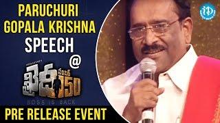 Paruchuri Gopala Krishna Speech  Khaidi No 150 Pre Release Event  Chiranjeevi  V V Vinayak