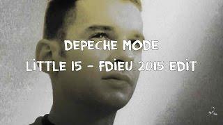 Depeche Mode - Little 15 Fdieu 2015 Edit