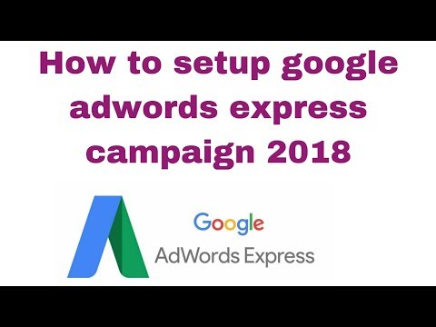 How to setup google adwords express campaign 2018