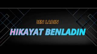 Ben Ladin   Hikayat Benladin   Lirik Video