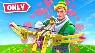 Crossbows ONLY Fortnite!