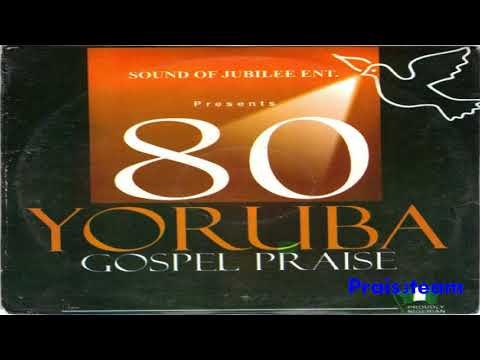 Sound Of Jubilee - 80 Yoruba Gospel Praise Mp3