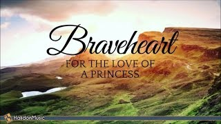 Braveheart - For the Love of a Princess | Instrumental Movie Music