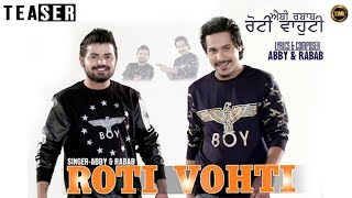 Roti Vohti  Official Teaser Latest  ABBY RABAB  Yaar Anmulle Records 2015
