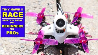 So Easy To Fly! The 50 MPH Super Fast EMAX TINY HAWK II RACE FPV Drone - Review