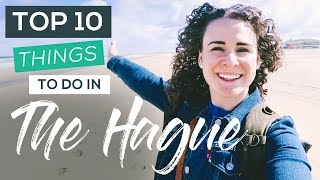 Top 10 Things to do in The Hague, Netherlands