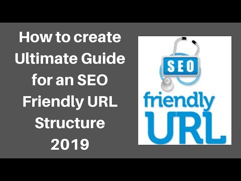 How to create Ultimate Guide for an SEO Friendly URL Structure 2019