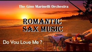 ROMANTIC SAX MUSIC + Gino Marinello Orchestra + Do You Love Me