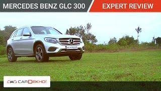 Mercedes Benz GLC 300 Expert Review | CarDekho.com