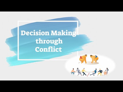 Decision Making through conflict