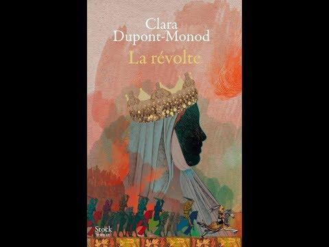 Clara Dupont-Monod - La révolte