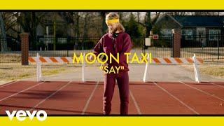 Moon Taxi Say
