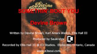 Somethin' Bout You | Devine Brown