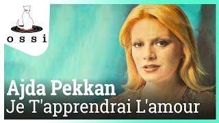 Ajda Pekkan / Je T''apprendrai L''amour
