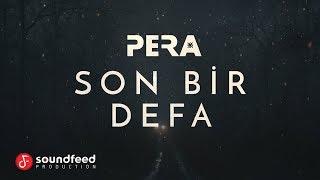 PERA - Son Bir Defa (Lyric Video)