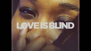 Lady Zamar   Love Is Blind DJ Edit