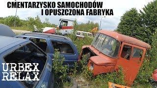 Cmentarzysko samochodów i opuszczona fabryka – Urbex Relax