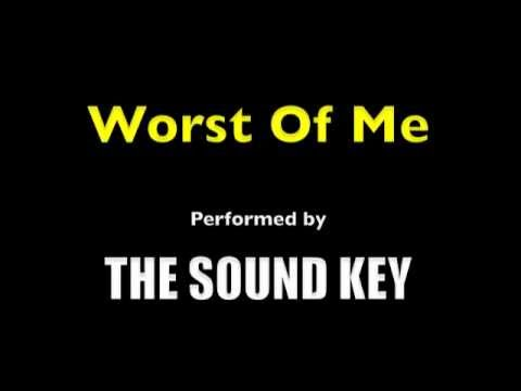 THE SOUND KEY 'Worst of Me'