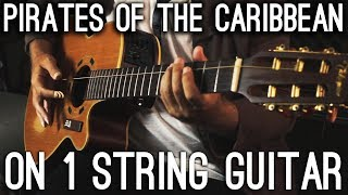 Pirates Of The Caribbean Theme On 1 STRING guitar!