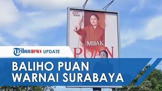 Ramai Baliho Dukungan untuk Puan di Surabaya, Pengamat Politik Menyebut Mulai Promosi Pilpres 2024