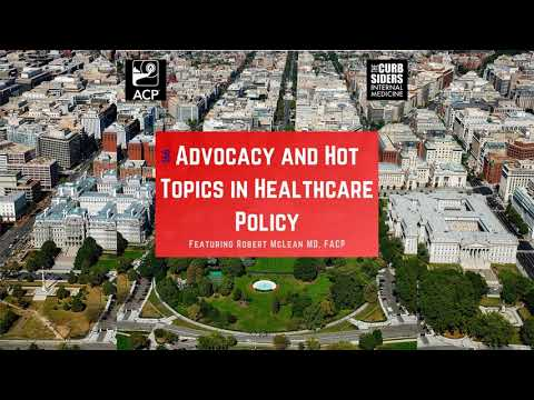 #166 Advocacy and Hot Topics in Healthcare Policy with Robert McLean MD, FACP
