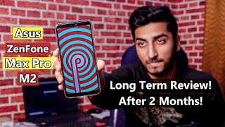 Asus ZenFone Max Pro M2 Long Term Review After 2 Months of Actual Usage!!